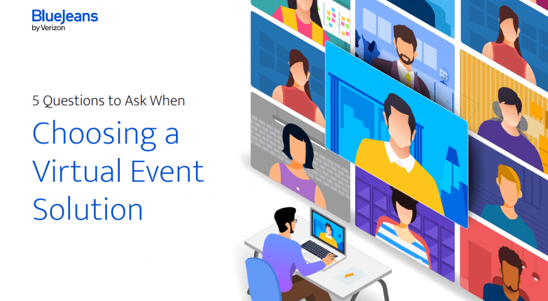 BlueJeans Choosing a Virtual Events Solution