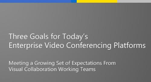 three-goals-for-todays-enterprise-video-conferencing-platforms.png